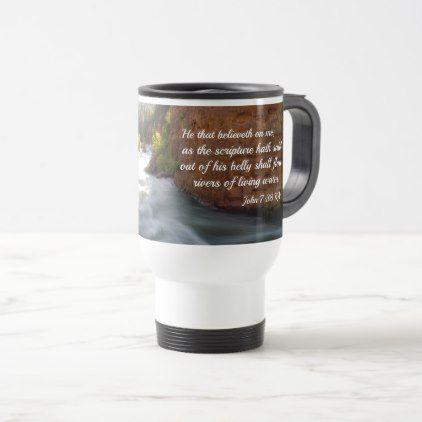 #John 7:38 He that believeth on me Travel Mug - #travel #accessories