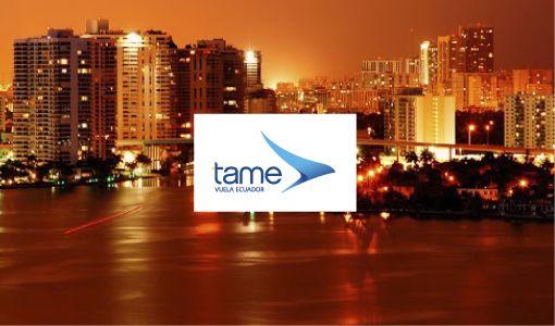 Tame – Preventa de pasajes a Fort Laurderdale, ida y vuelta, a $499 desde Quito o Guayaquil