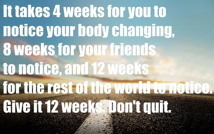 Give it 12 weeks!!