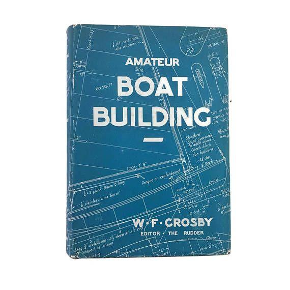 Vintage Boating Book Amateur Boat Building W. F. Crosby 1938