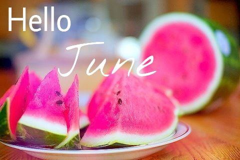 Hello June!  Let the summer begin!!!