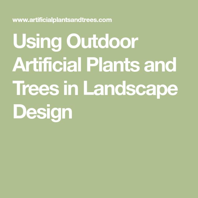 Using Outdoor Artificial Plants and Trees in Landscape Design