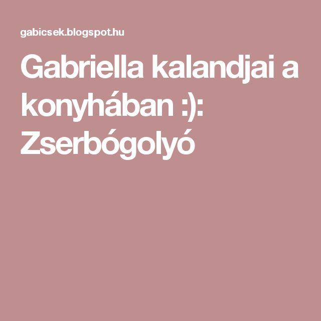 Gabriella kalandjai a konyhában :): Zserbógolyó