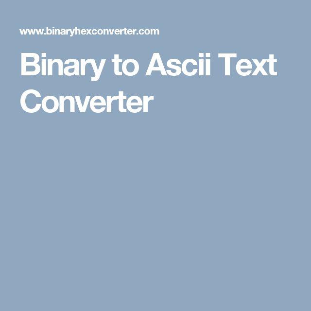 Binary to Ascii Text Converter