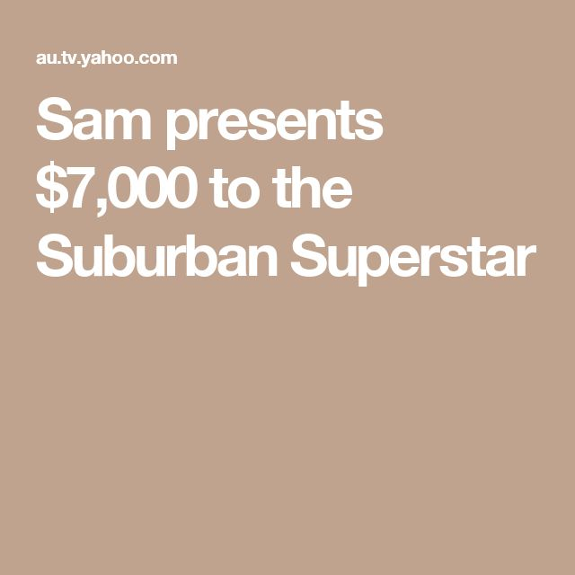 Sam presents $7,000 to the Suburban Superstar