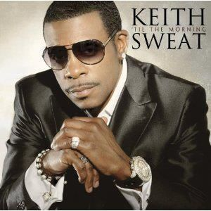 "Keith Sweat~My all time favorite crooner...he's got me ""Twisted"""