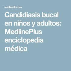 Candidiasis bucal en niños y adultos: MedlinePlus enciclopedia médica