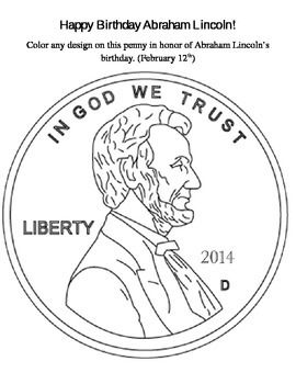 Color a penny in honor of Abe's birthday February 12th.Feedback is greatly appreciated!