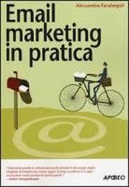 Email marketing in pratica / Alessandra Farabegoli. - Milano : APOGEO, 2014