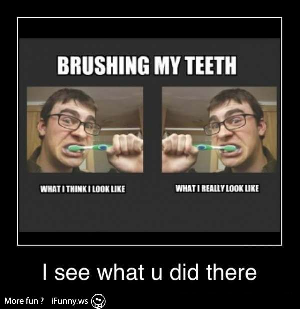 Ifunny: Did You Know That?: Brushing My Teeth - Funny