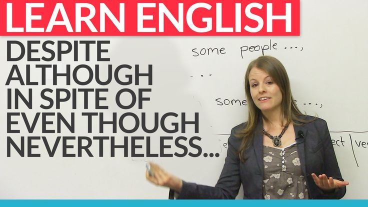 How To Express Opposing Ideas In English Despite