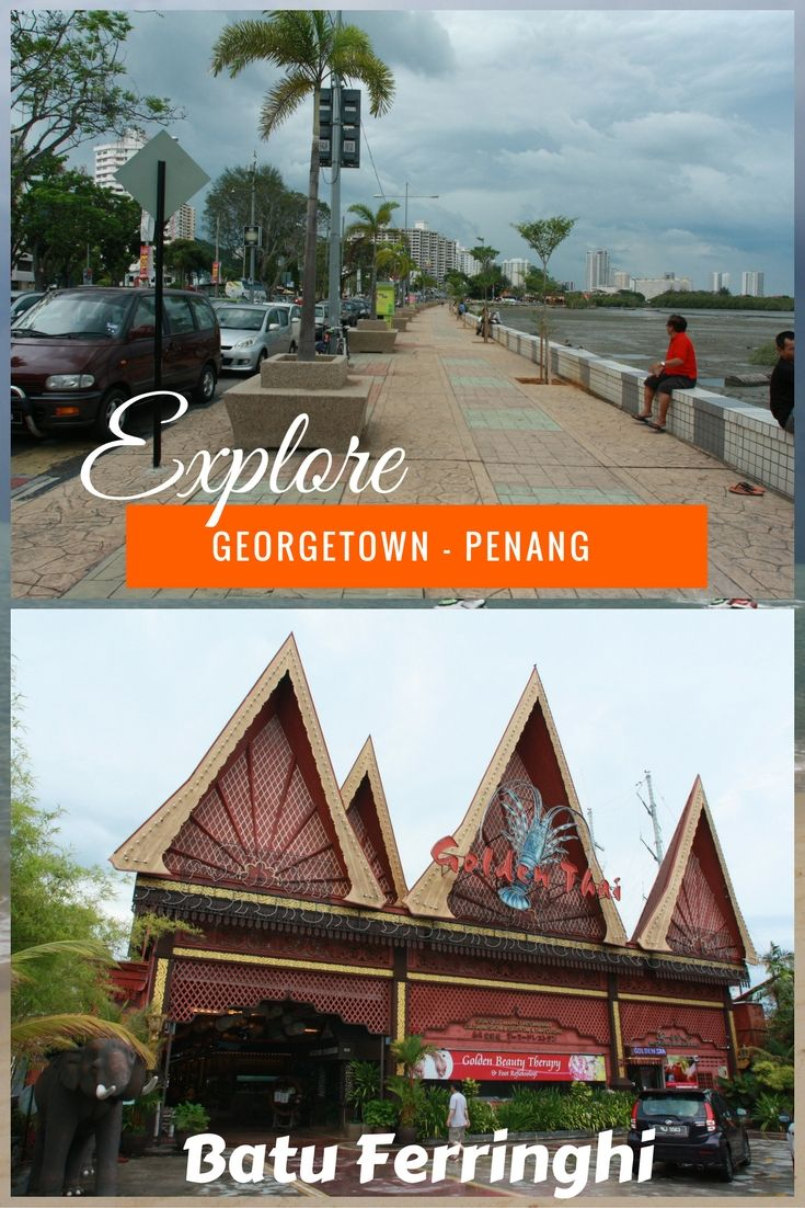 Explore Georgetown and Batu Ferringhi in Penang with ozasiatraveller. Penang offersGreat food, shopping and beautiful beaches