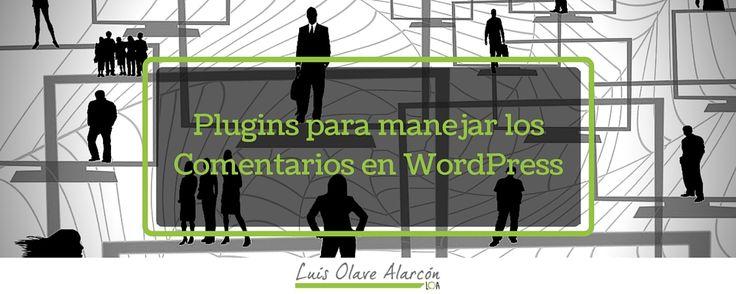 3 de los mejores Plugins para manejar los Comentarios en WordPress - luisolavea.xyz