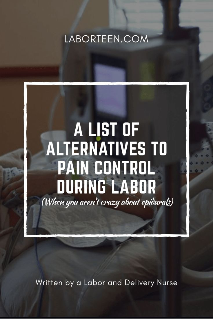 "LABOR! ""What other options do I have for pain, besides an epidural?"" I get this question asked of me almost every shift! The truth is, some mamas are not crazy about getting a huge needle stuck in their backs. Some mamas..."