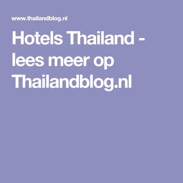 Hotels Thailand - lees meer op Thailandblog.nl