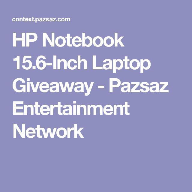 HP Notebook 15.6-Inch Laptop Giveaway - Pazsaz Entertainment Network