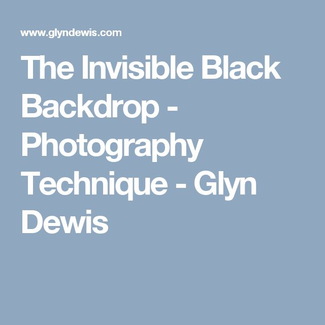 The Invisible Black Backdrop - Photography Technique - Glyn Dewis