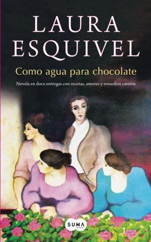 Te recomendamos 12 excelentes novelas de amor de la literatura actual: Como agua para chocolate, de Laura Esquivel