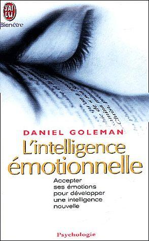DANIEL GOLEMAN - L'Intelligence émotionnelle - Psychologie - LIVRES - Renaud-Bray.com - Ma librairie coup de coeur