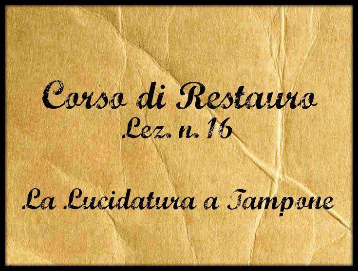 Corso di Restauro,lez.n.16:Lucidatura a Tampone (Metodo semplificato NON...