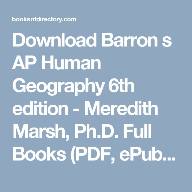 Download Barron s AP Human Geography  6th edition - Meredith Marsh, Ph.D. Full Books (PDF, ePub, Mobi) Click HERE or Visit