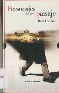 """""""Personajes de mi paisaje"""". Rafael Andolz. 110 páginas, 11 ejemplares.Algunos de estos nostálgicos textos fueron escritos por Rafael Andolz muy poco tiempo antes de su muerte. Aunque originariamente le habían servido para la radio, su idea era elaborar unos cuantos más y acabar reuniéndolos en forma de libro."""