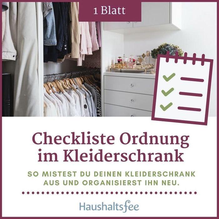 Diese Checkliste Ist Die Perfekte Hilfe Fur Alle Die Ihren Kleiderschrank Ausmisten Und Neu Ordnen Mochten Welches Kleidungsstuck Findet Haushalt Haushaltsfee