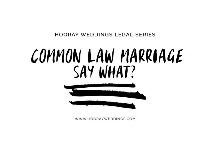 Common Law Marriage: Say What? - Hooray Weddings