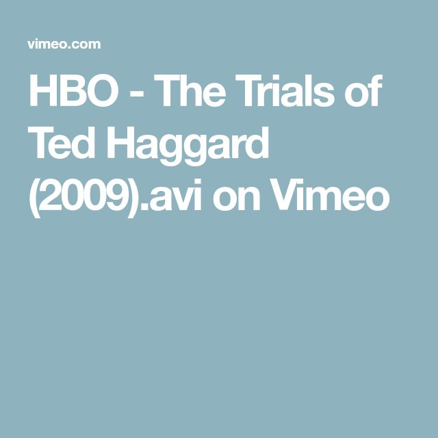 HBO - The Trials of Ted Haggard (2009).avi on Vimeo