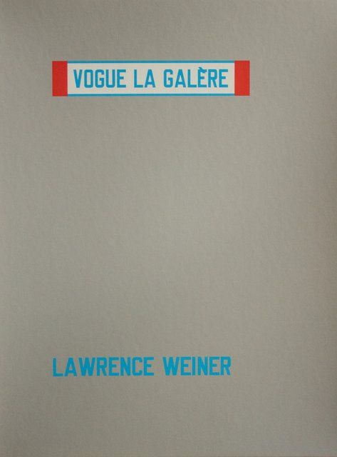 Lawrence Weiner - Vogue La Galère, Print