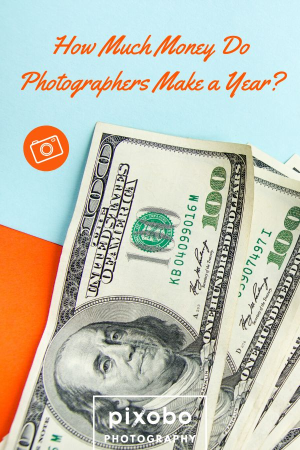How Much Money Do Photographers Make a Year? | Making ...