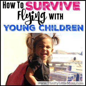 How To Survive Flying with young children. If you are going to be flying with kids for the first time or the 10th time, be sure you read this post for sanity saving packing lists, activities and tips!