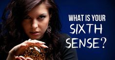 What is your sixth sense? Your sixth sense is knowing when something bad is going to happen. Have you ever had a strange gut feeling that something is not right with you or others in your life, and then something really happened? That was your sixth sense trying to warn you! This is a very useful and important sense to have, and it might even save your life one day (if it hasn't already). Next time you feel that same feeling, listen to it!