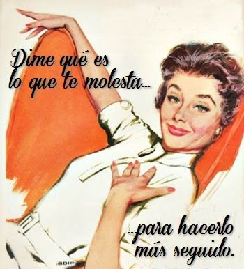 Dime que es lo que te molesta... para hacerlo más seguido - PinFrases.com | PinFrases.com