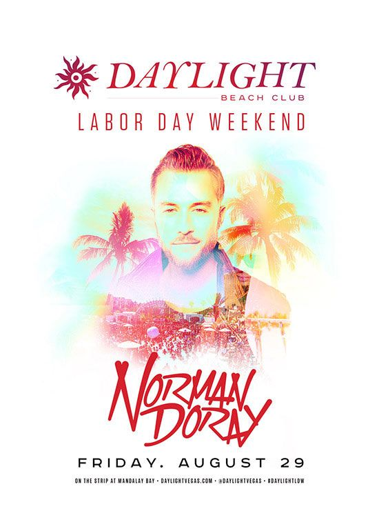 Party with Norman Doray as he performs live inside Daylight Beach Club at Mandalay Bay for Labor Day Weekend on Friday, August 29th.