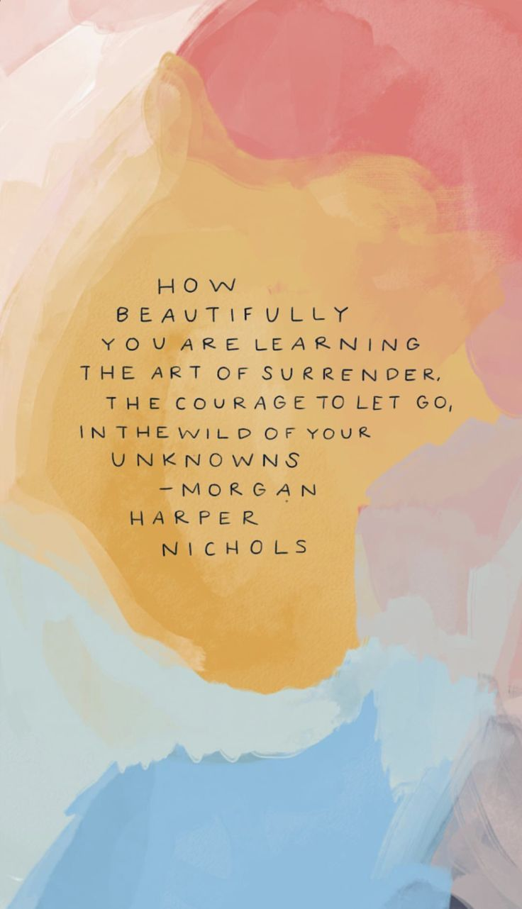 How Beautifully You Are Learning The Art Of Surrender The Courage