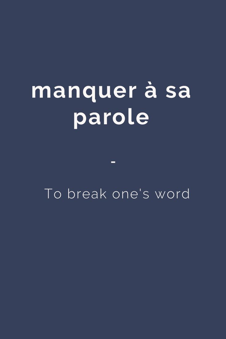 manquer à sa parole - To break one's word.Get your daily dose of French expressions with 365 days of French Expressions: Essential Edition. For only $3.90, get a wide range of figurative expressions and colloquial terms including literal translation, actual meaning, usage examples, and weekly recap. Get it here: https://store.talkinfrench.com/product/french-expressions-essential/