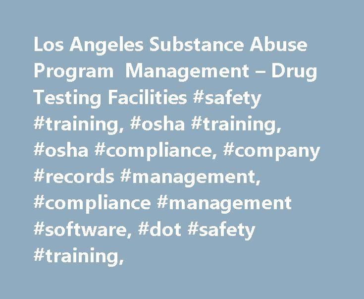 Los Angeles Substance Abuse Program Management – Drug Testing Facilities #safety #training, #osha #training, #osha #compliance, #company #records #management, #compliance #management #software, #dot #safety #training, http://virginia.nef2.com/los-angeles-substance-abuse-program-management-drug-testing-facilities-safety-training-osha-training-osha-compliance-company-records-management-compliance-management-software-dot/  # Substance Abuse OSCA/ASAP Comprehensive Drug and Alcohol Abuse…