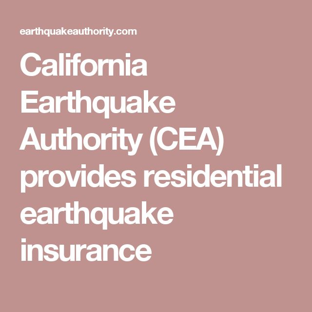 California Earthquake Authority (CEA) provides residential earthquake insurance