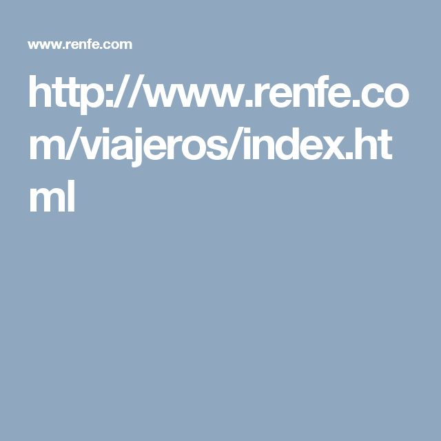 http://www.renfe.com/viajeros/index.html