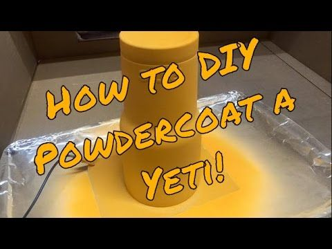 How to DIY Powder Coat a Yeti Cup! - YouTube