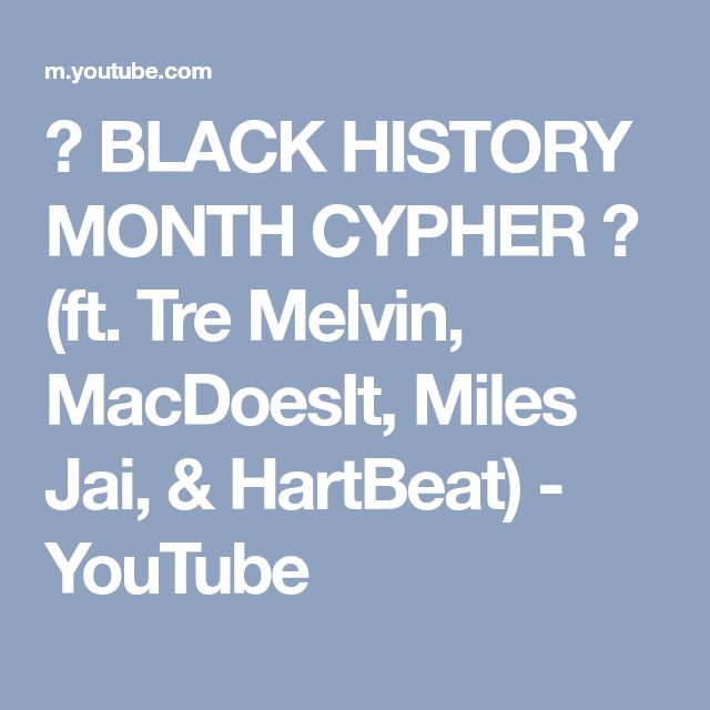 ✊ BLACK HISTORY MONTH CYPHER ✊ (ft. Tre Melvin, MacDoesIt, Miles Jai, & HartBeat) - YouTube