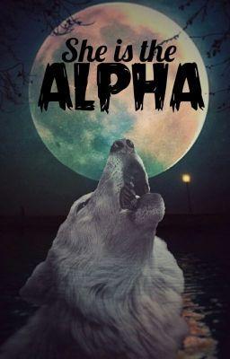 She Is The Alpha #wattpad #hombres-lobo