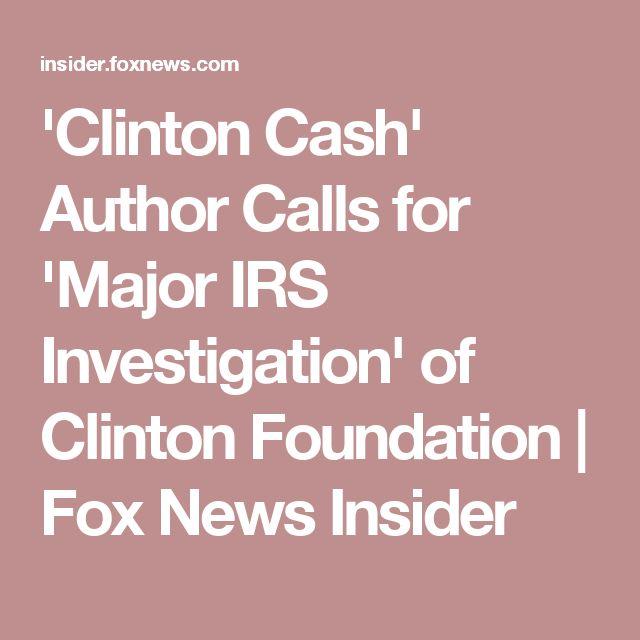 'Clinton Cash' Author Calls for 'Major IRS Investigation' of Clinton Foundation | Fox News Insider