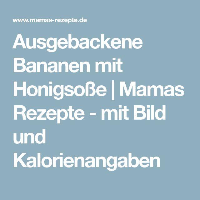 Ausgebackene Bananen mit Honigsoße | Mamas Rezepte - mit Bild und Kalorienangaben