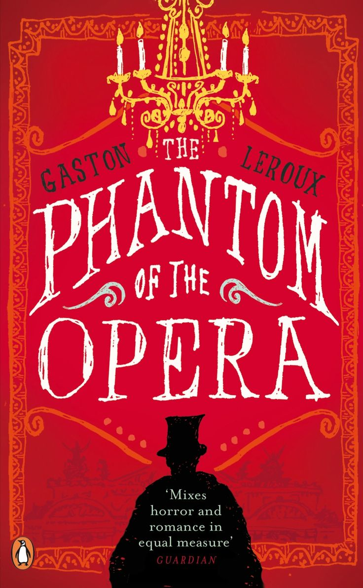 """The Phantom of the Opera,"" by Gaston Leroux (1911)."