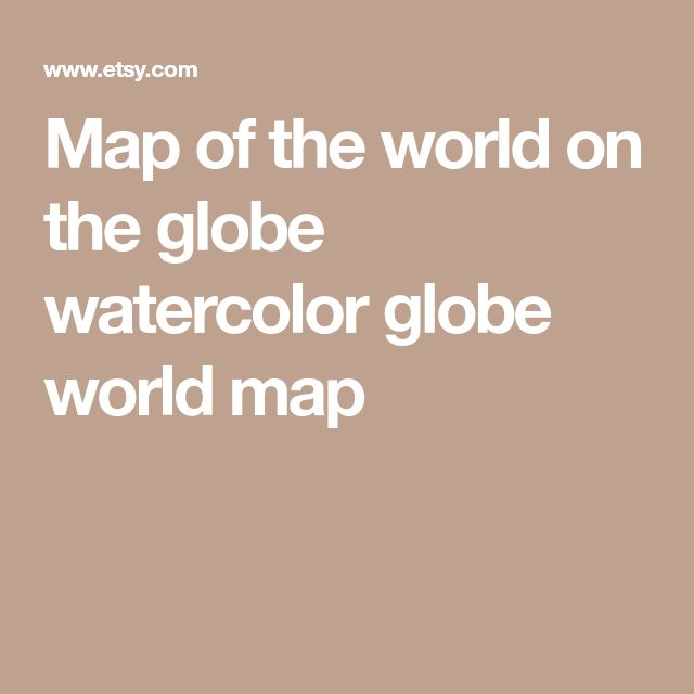 Map of the world on the globe watercolor globe world map