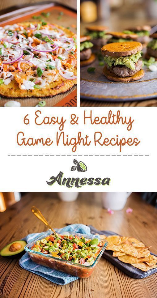 6 Easy & Healthy Game Night Recipes  Many of you asked for