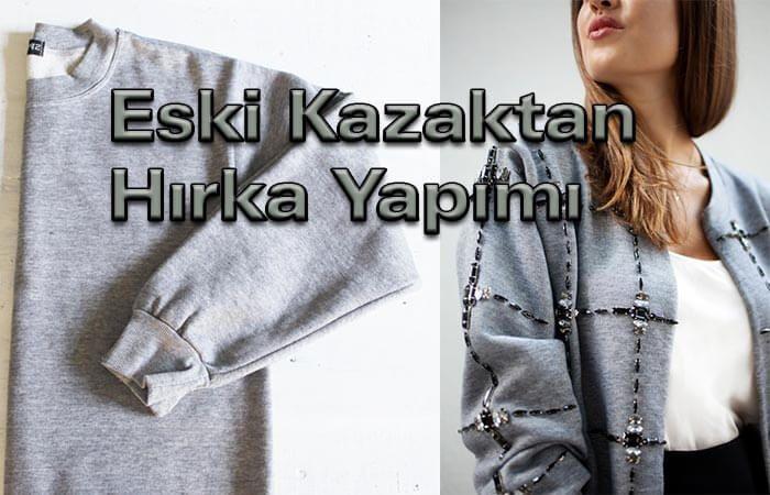 Eski Kazaktan Hırka Ceket Yapımı