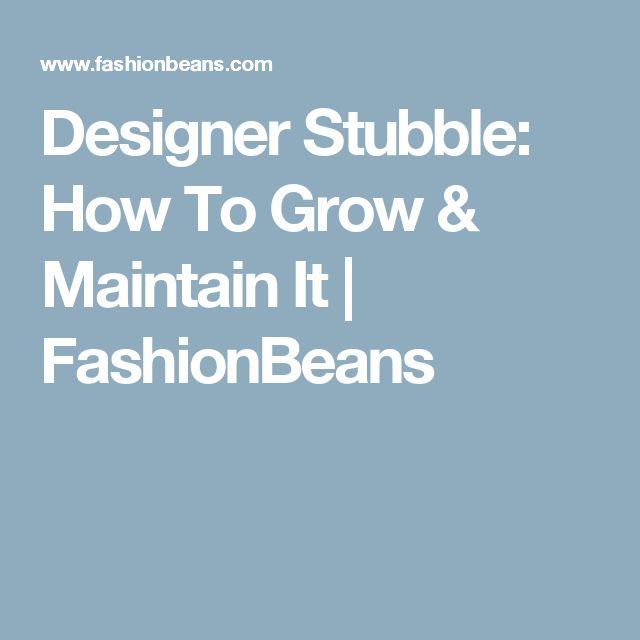 Designer Stubble: How To Grow & Maintain It | FashionBeans